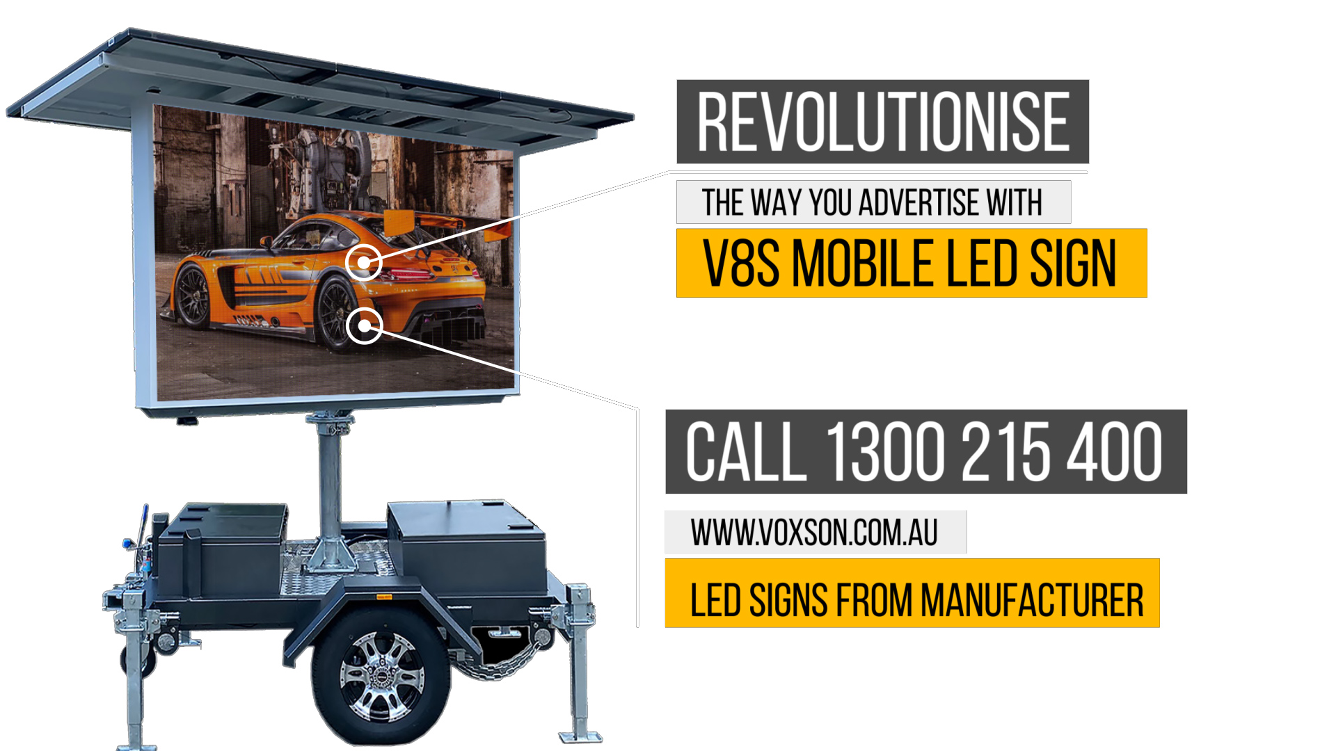 Revolutionise the way you advertise, with Voxson V4s mobile LED sign.
